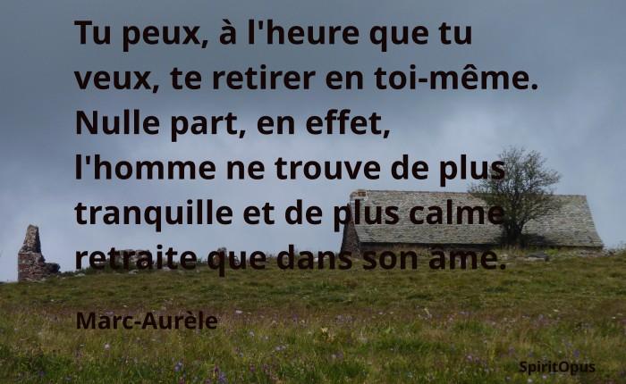 La retraite se trouve dans l'ame Marc-Aurele