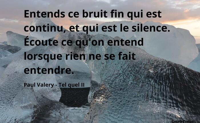 Le bruit du silence, Paul Valery